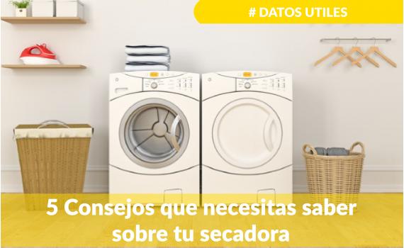 5 Consejos para el buen uso de tu secadora